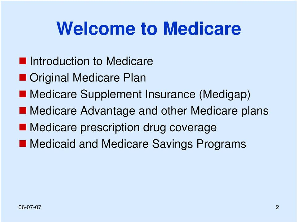 Medicare Advantage and other Medicare plans Medicare