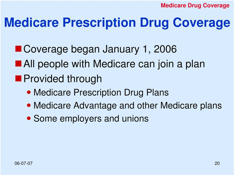 a plan Provided through Medicare Prescription Drug Plans Medicare