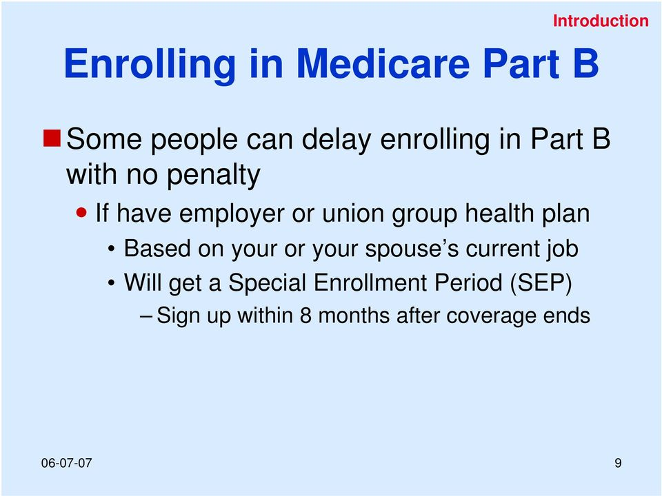 health plan Based on your or your spouse s current job Will get a