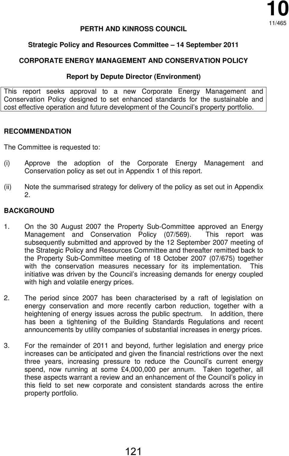 property portfolio. RECOMMENDATION The Committee is requested to: (i) Approve the adoption of the Corporate Energy Management and Conservation policy as set out in Appendix 1 of this report.