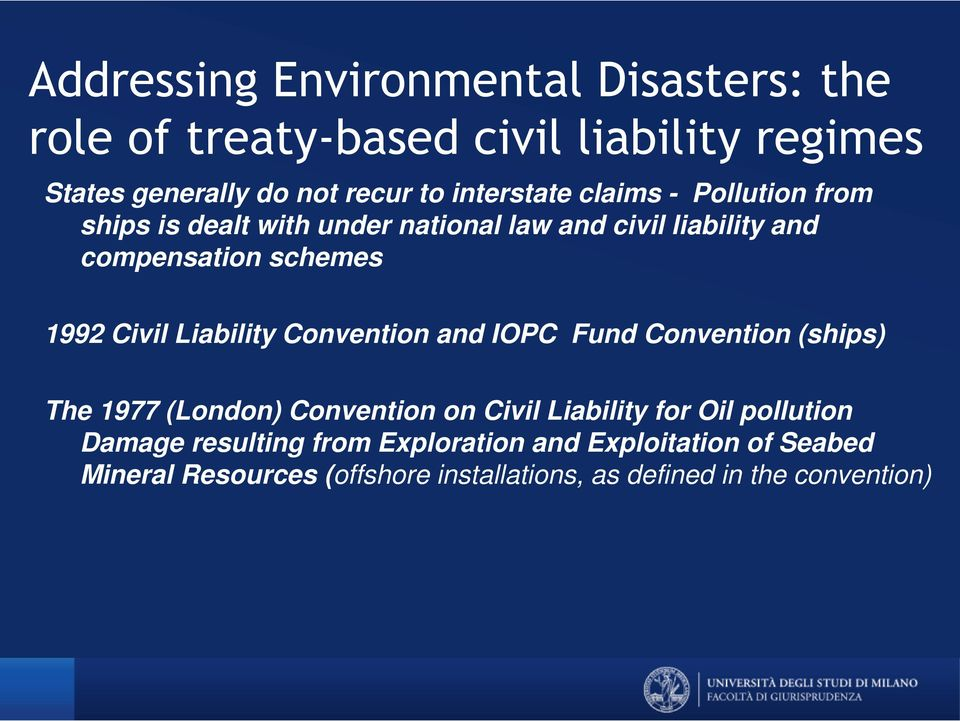 Civil Liability Convention and IOPC Fund Convention (ships) The 1977 (London) Convention on Civil Liability for Oil pollution