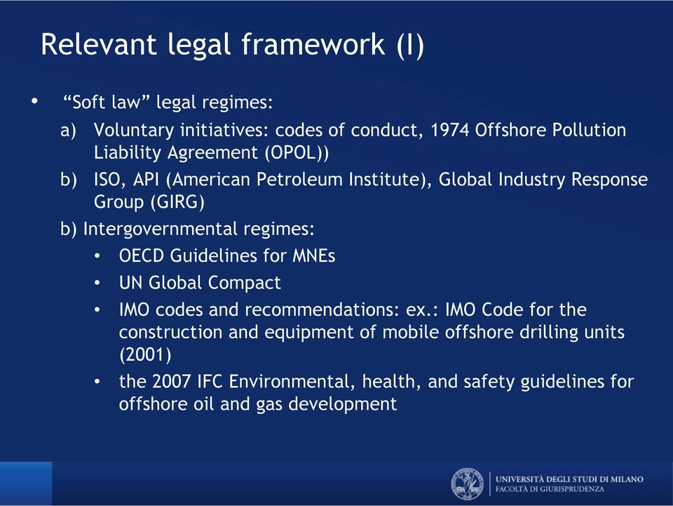 Intergovernmental regimes: OECD Guidelines for MNEs UN Global Compact IMO codes and recommendations: ex.