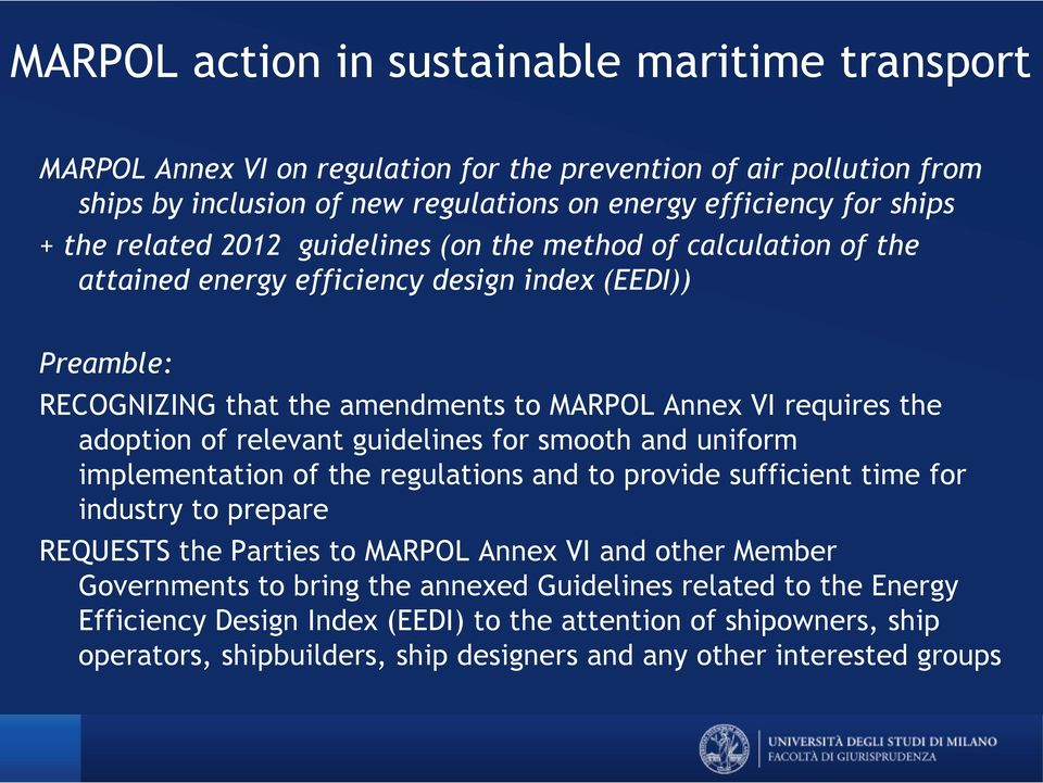 relevant guidelines for smooth and uniform implementation of the regulations and to provide sufficient time for industry to prepare REQUESTS the Parties to MARPOL Annex VI and other Member