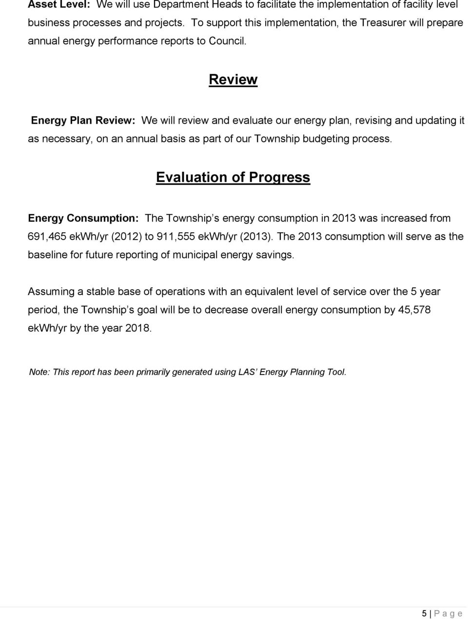 Review Energy Plan Review: We will review and evaluate our energy plan, revising and updating it as necessary, on an annual basis as part of our Township budgeting process.