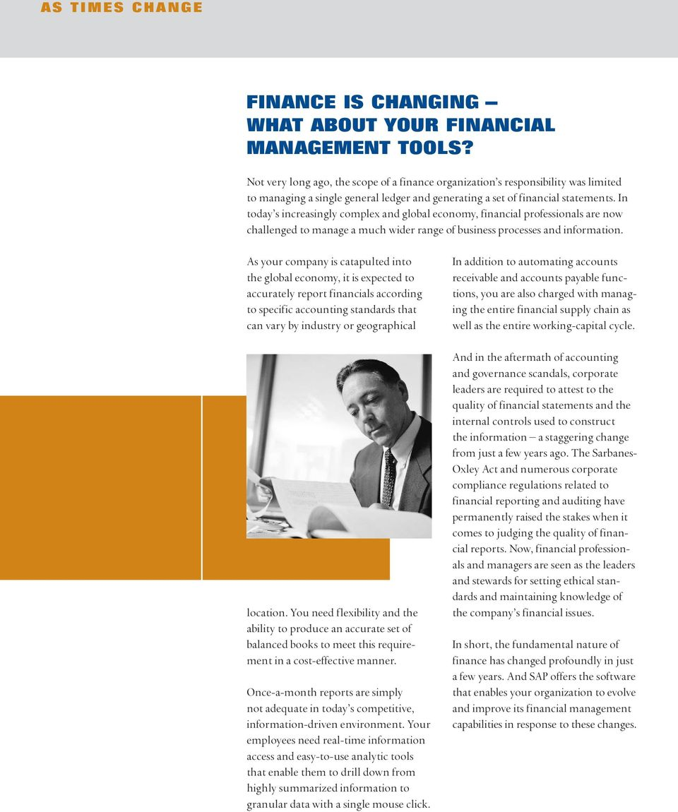 In today s increasingly complex and global economy, financial professionals are now challenged to manage a much wider range of business processes and information.