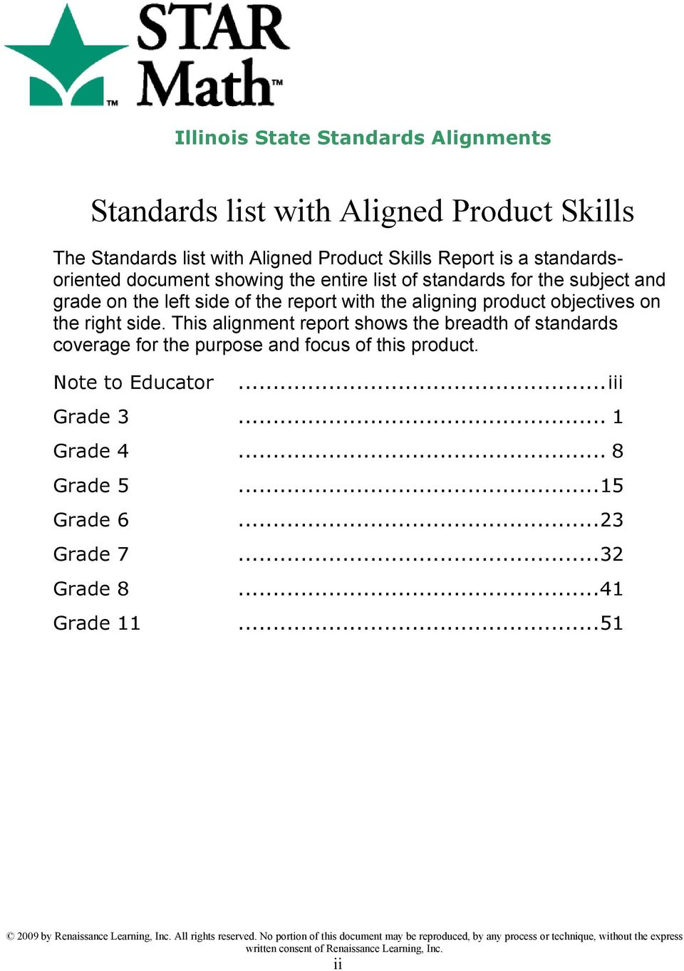 This alignment report shows the breadth of standards coverage for the purpose and focus of this product. Note to Educator...iii Grade 3... 1 Grade 4... 8 Grade 5...15 Grade 6.