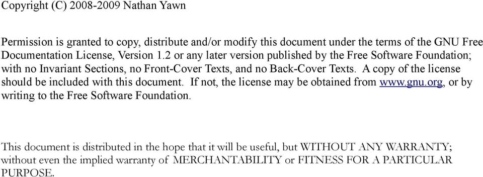 A copy of the license should be included with this document. If not, the license may be obtained from www.gnu.org, or by writing to the Free Software Foundation.