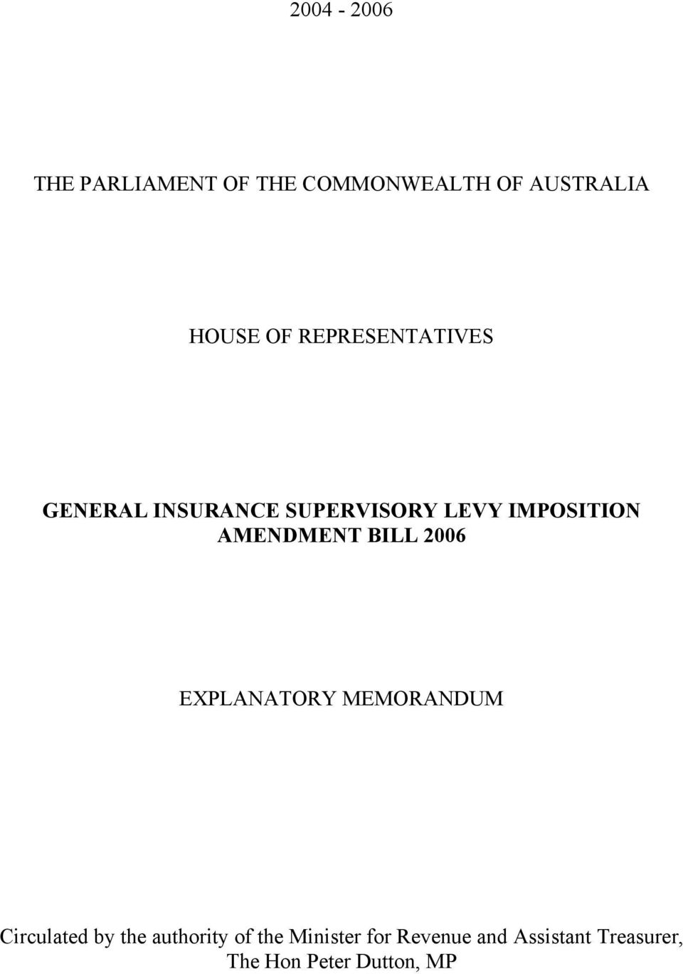 AMENDMENT BILL 2006 EXPLANATORY MEMORANDUM Circulated by the