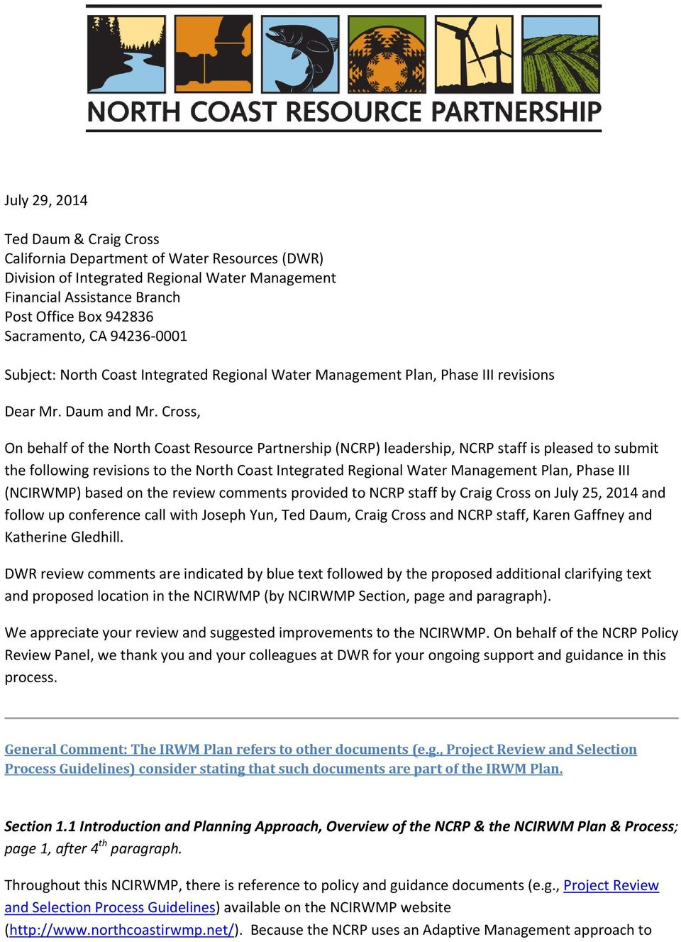 Cross, On behalf of the North Coast Resource Partnership (NCRP) leadership, NCRP staff is pleased to submit the following revisions to the North Coast Integrated Regional Water Management Plan, Phase