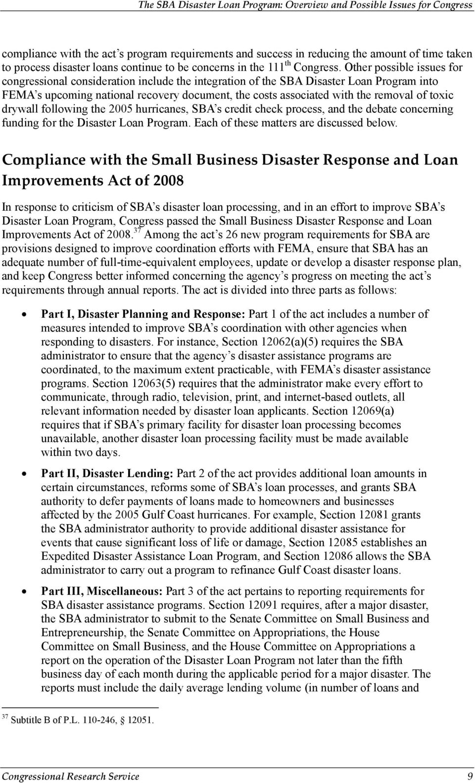of toxic drywall following the 2005 hurricanes, SBA s credit check process, and the debate concerning funding for the Disaster Loan Program. Each of these matters are discussed below.