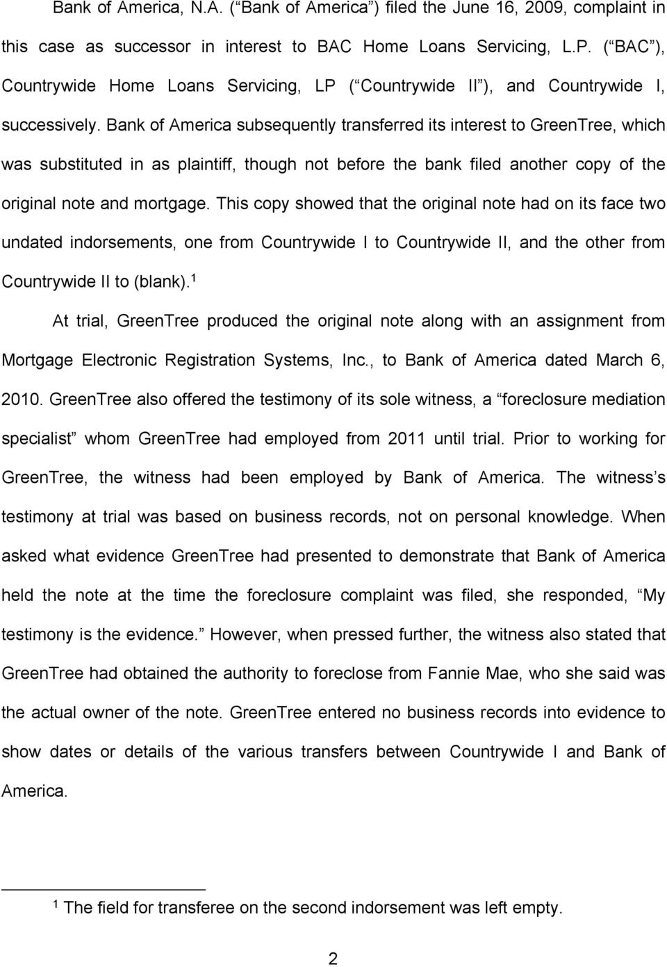 Bank of America subsequently transferred its interest to GreenTree, which was substituted in as plaintiff, though not before the bank filed another copy of the original note and mortgage.