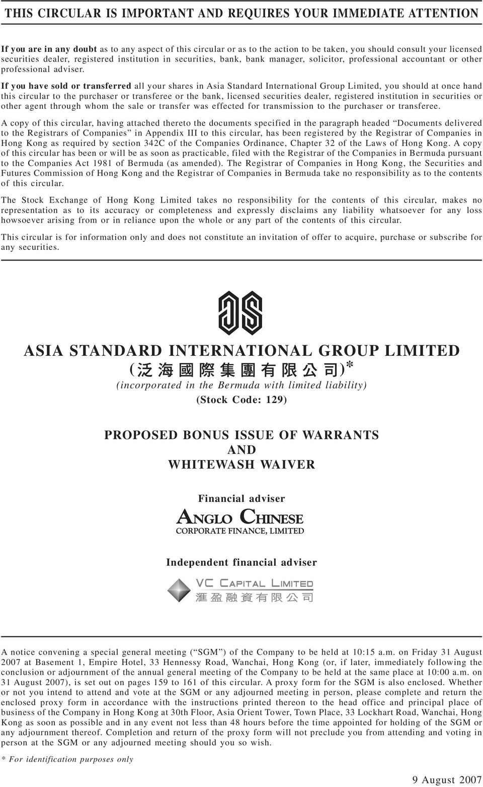 If you have sold or transferred all your shares in Asia Standard International Group Limited, you should at once hand this circular to the purchaser or transferee or the bank, licensed securities