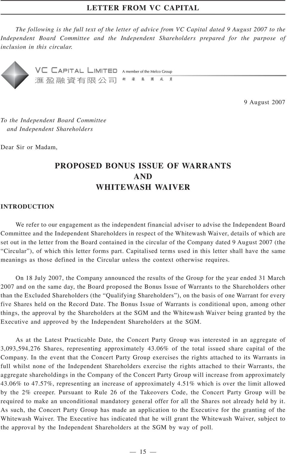 VI4(a) 9 August 2007 To the Independent Board Committee and Independent Shareholders Dear Sir or Madam, PROPOSED BONUS ISSUE OF WARRANTS AND WHITEWASH WAIVER INTRODUCTION We refer to our engagement