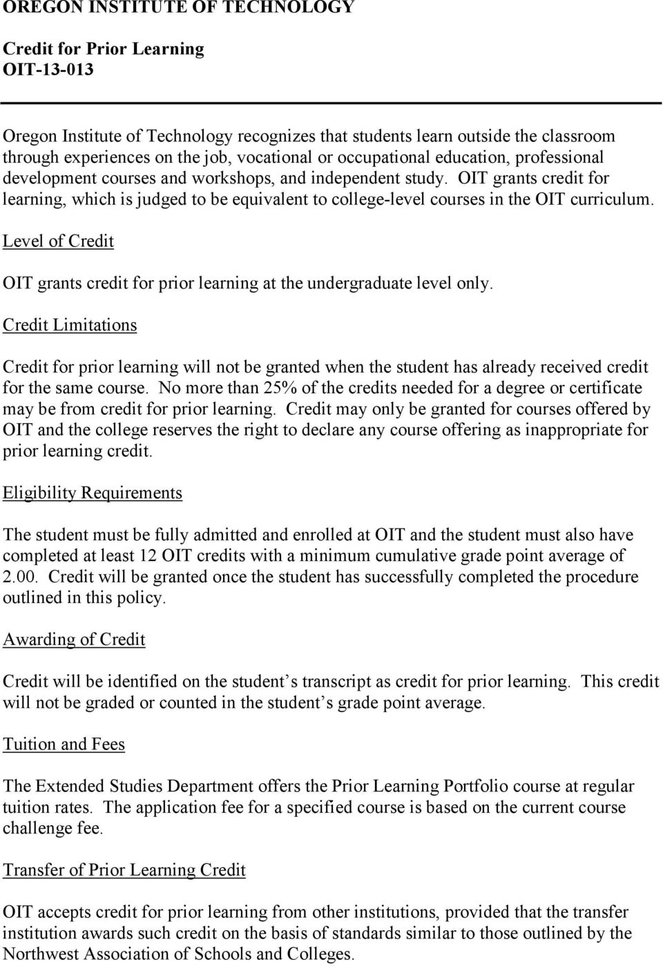 Level of Credit OIT grants credit for prior learning at the undergraduate level only.