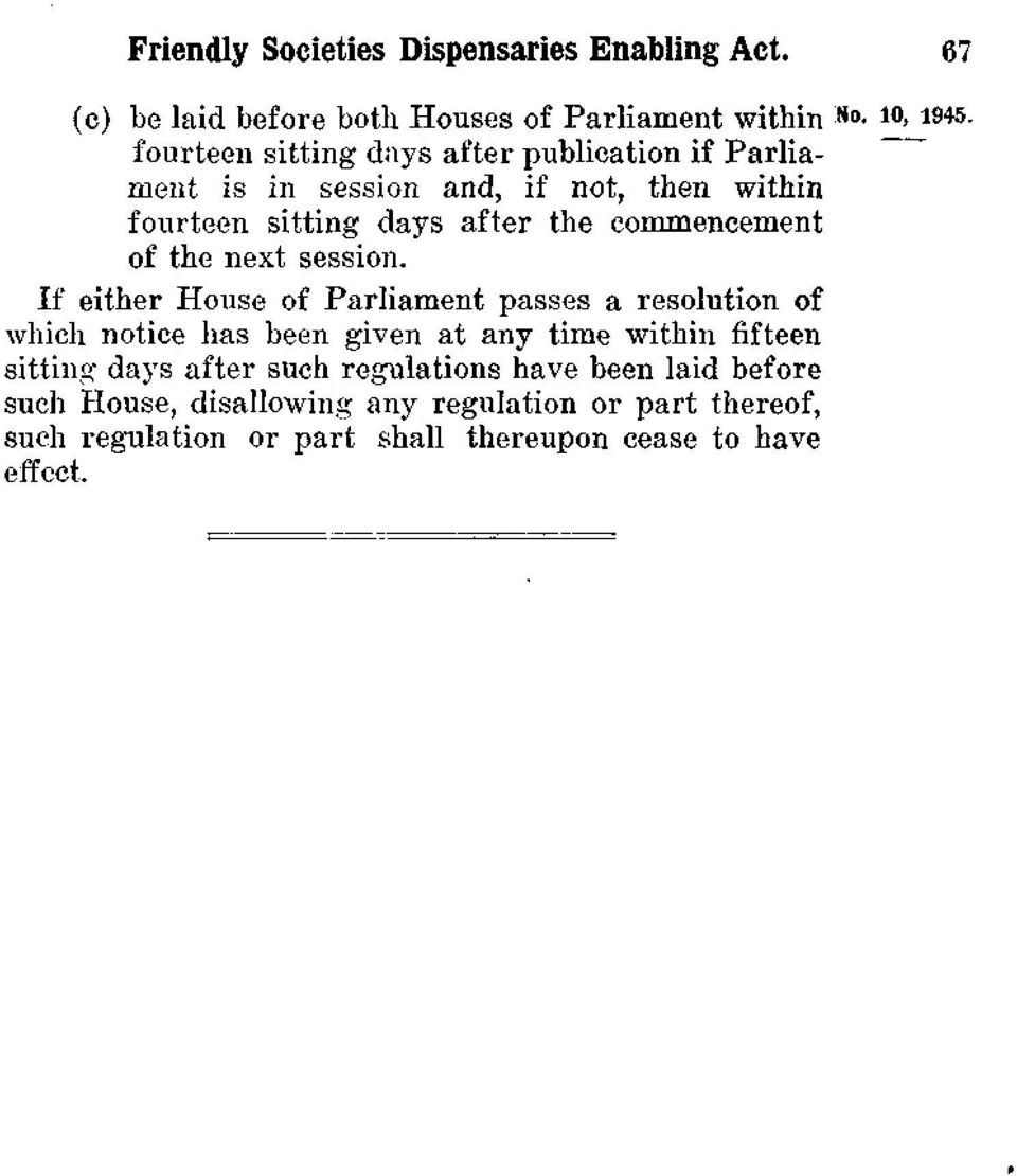 If either House of Parliament passes a resolution of which notice has been given at any time within fifteen sitting days