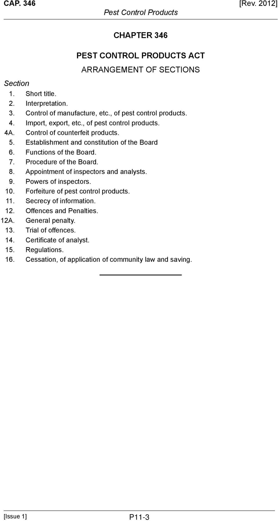 Functions of the Board. 7. Procedure of the Board. 8. Appointment of inspectors and analysts. 9. Powers of inspectors. 10. Forfeiture of pest control products. 11.