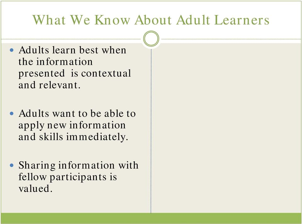 Adults want to be able to apply new information and skills