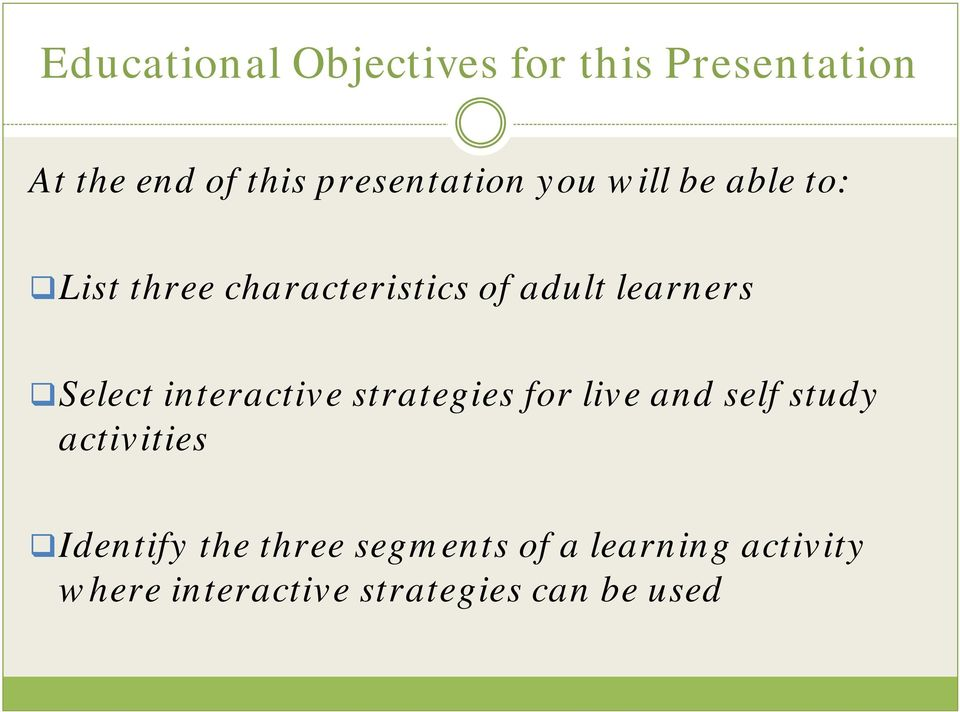 learners Select interactive strategies for live and self study activities