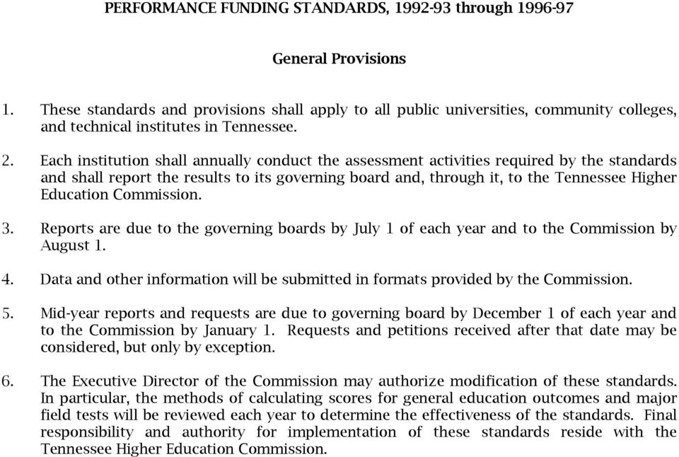 Each institution shall annually conduct the assessment activities required by the standards and shall report the results to its governing board and, through it, to the Tennessee Higher Education