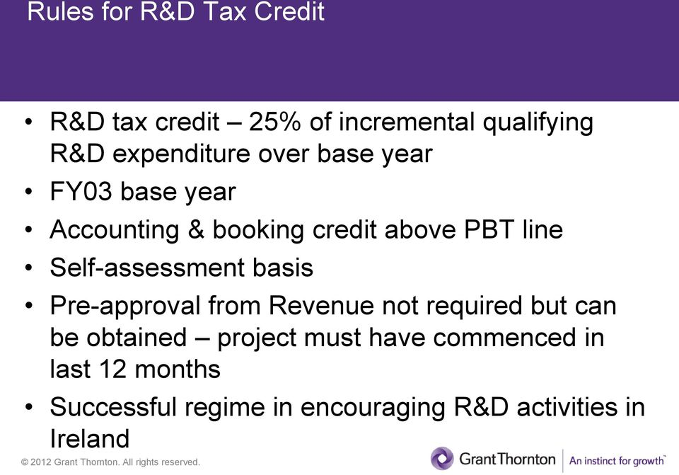 Self-assessment basis Pre-approval from Revenue not required but can be obtained