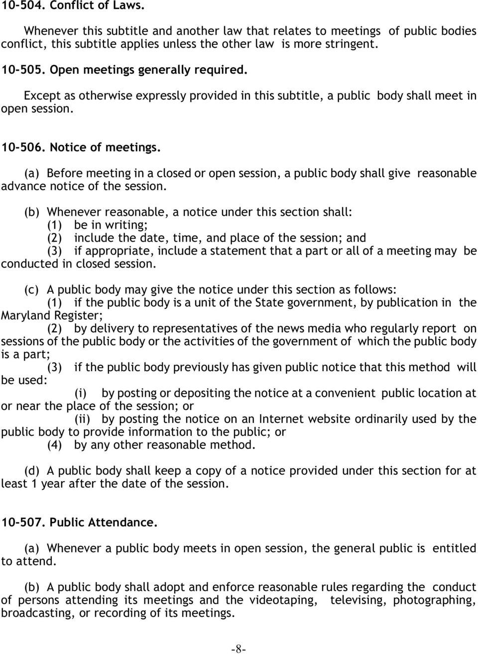 (a) Before meeting in a closed or open session, a public body shall give reasonable advance notice of the session.