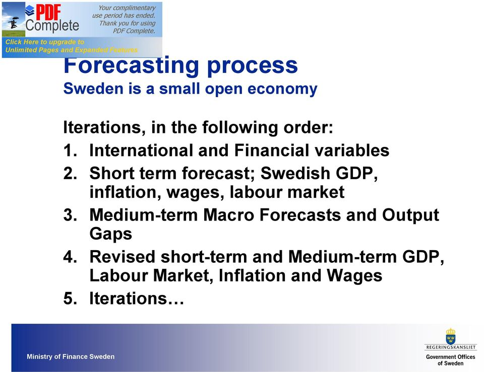 Short term forecast; Swedish GDP, inflation, wages, labour market 3.