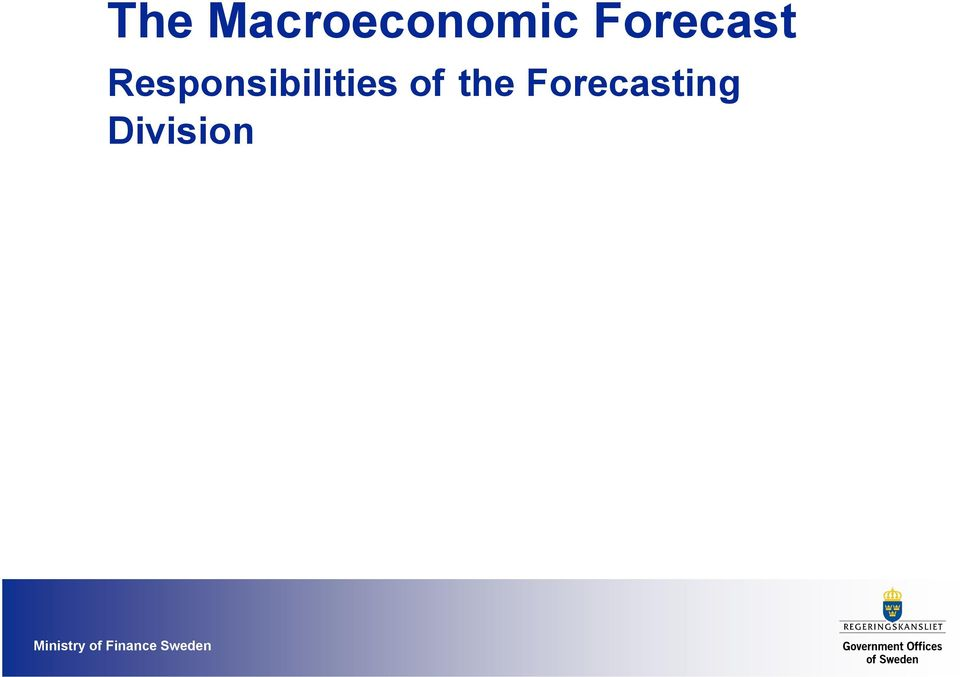1600 economic variables are forecasted Include structural analysis of government