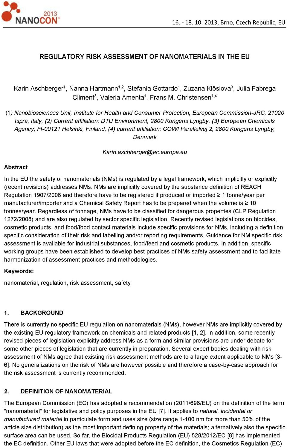 European Chemicals Agency, FI-00121 Helsinki, Finland, (4) current affiliation: COWI Parallelvej 2, 2800 Kongens Lyngby, Denmark Abstract Karin.aschberger@ec.europa.