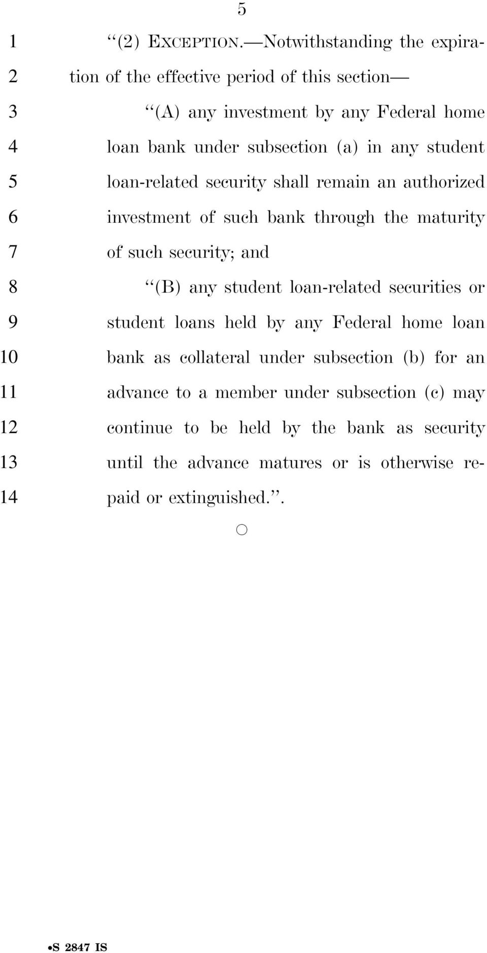 loan-related security shall remain an authorized investment of such bank through the maturity of such security; and (B) any student loan-related securities or student