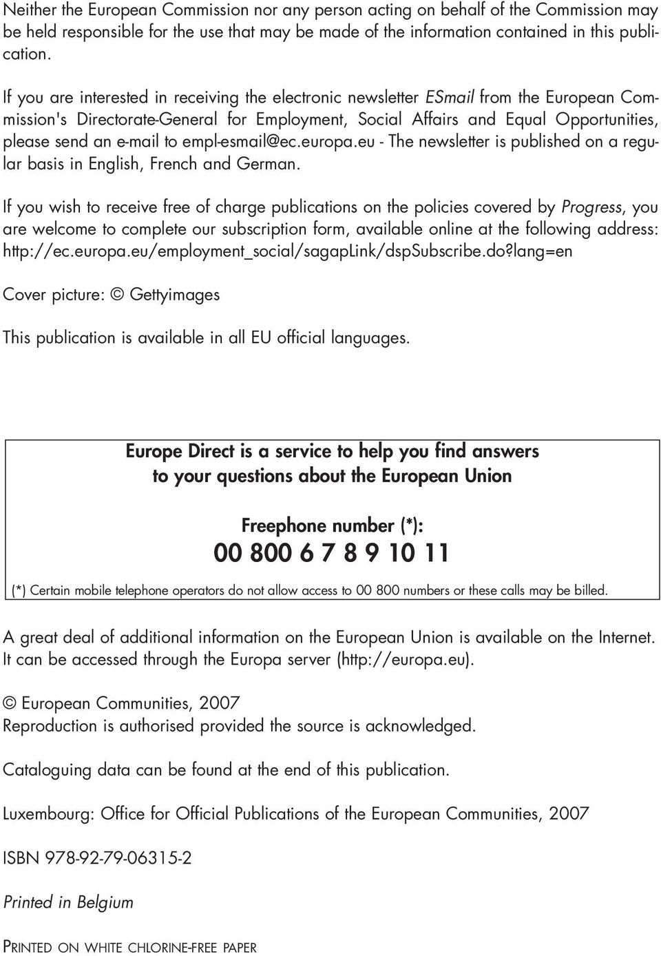 empl-esmail@ec.europa.eu - The newsletter is published on a regular basis in English, French and German.