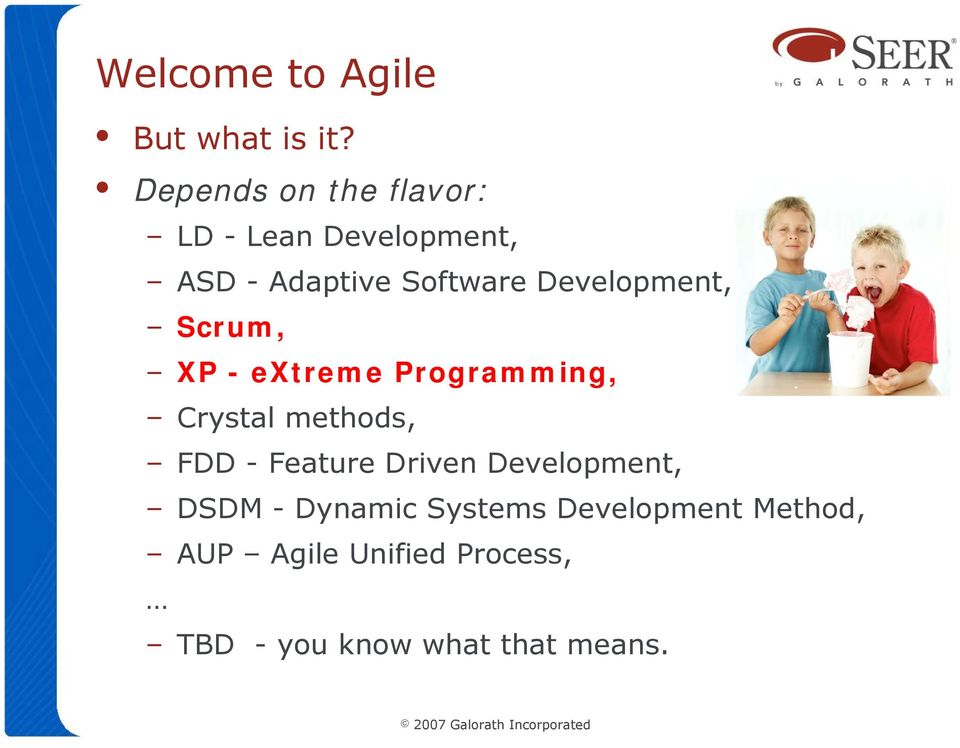Development, Scrum, XP - extreme Programming, Crystal methods, FDD -