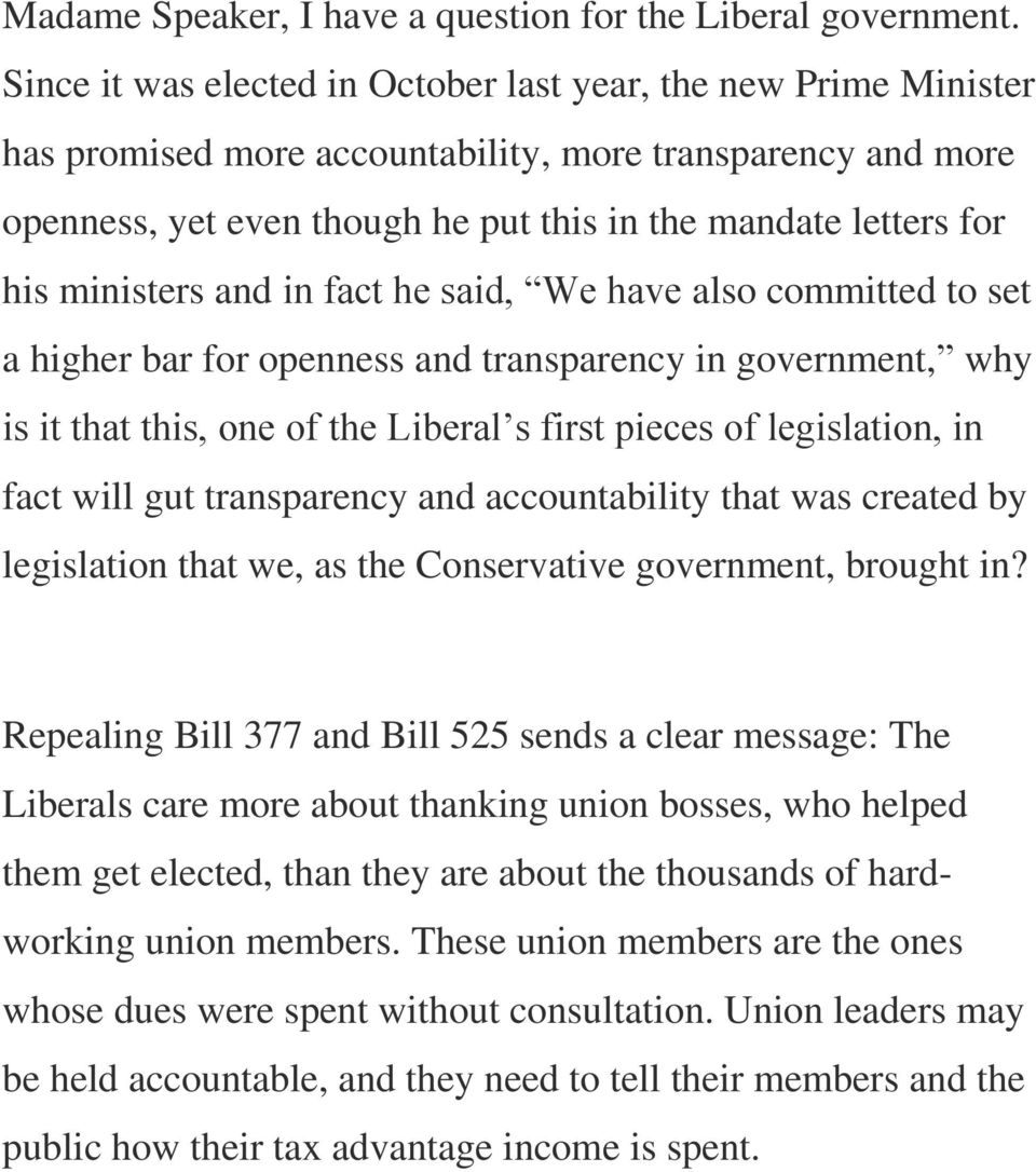 ministers and in fact he said, We have also committed to set a higher bar for openness and transparency in government, why is it that this, one of the Liberal s first pieces of legislation, in fact