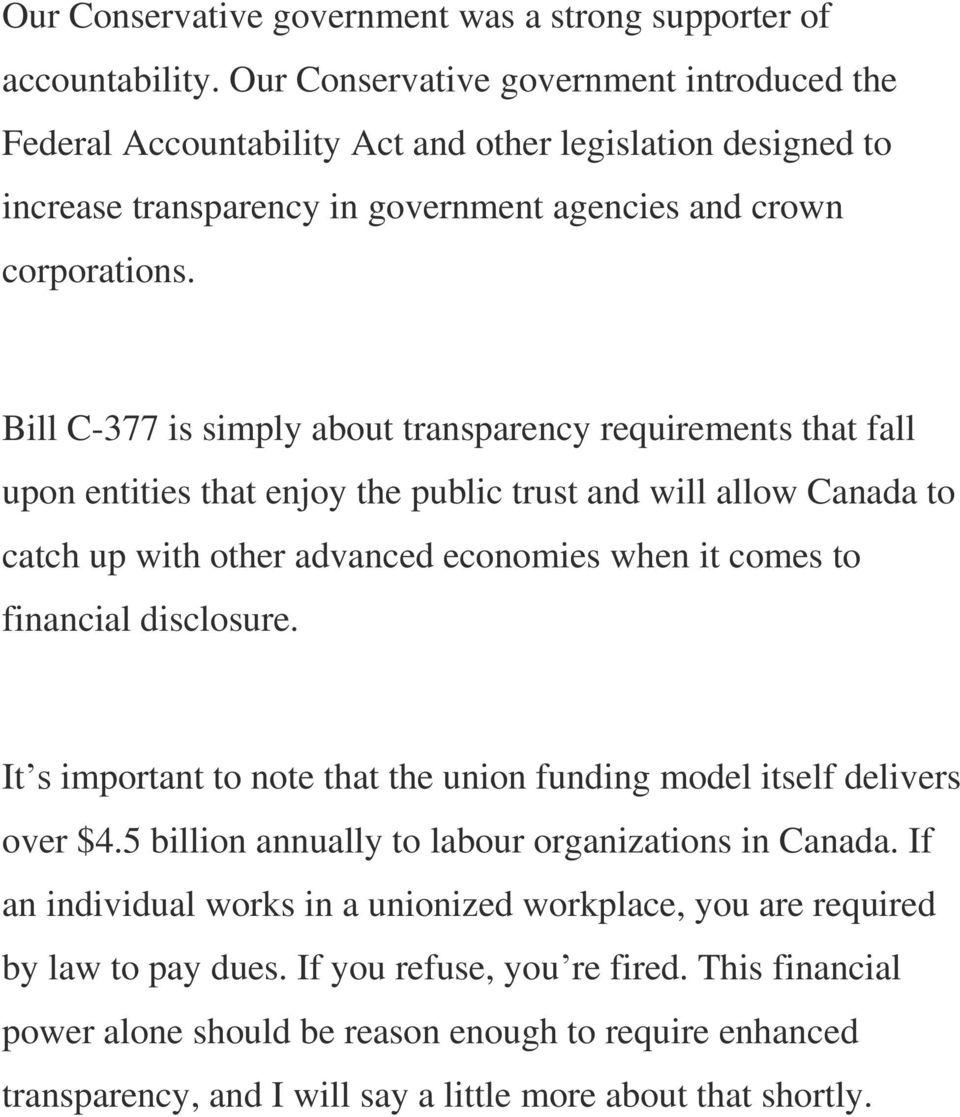 Bill C-377 is simply about transparency requirements that fall upon entities that enjoy the public trust and will allow Canada to catch up with other advanced economies when it comes to financial