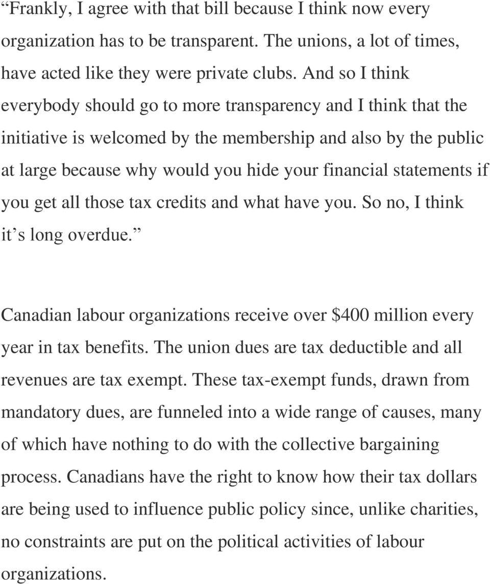 statements if you get all those tax credits and what have you. So no, I think it s long overdue. Canadian labour organizations receive over $400 million every year in tax benefits.