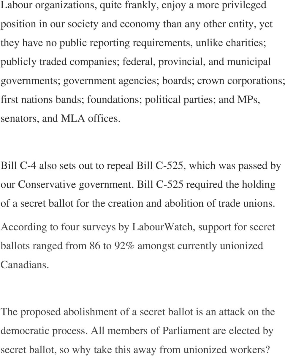 offices. Bill C-4 also sets out to repeal Bill C-525, which was passed by our Conservative government.