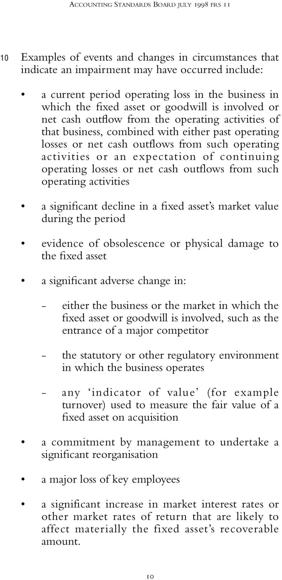operating activities or an expectation of continuing operating losses or net cash outflows from such operating activities a significant decline in a fixed asset s market value during the period
