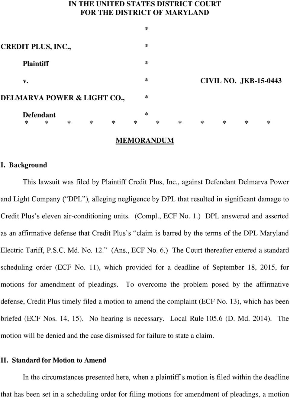 , against Defendant Delmarva Power and Light Company ( DPL ), alleging negligence by DPL that resulted in significant damage to Credit Plus s eleven air-conditioning units. (Compl., ECF No. 1.
