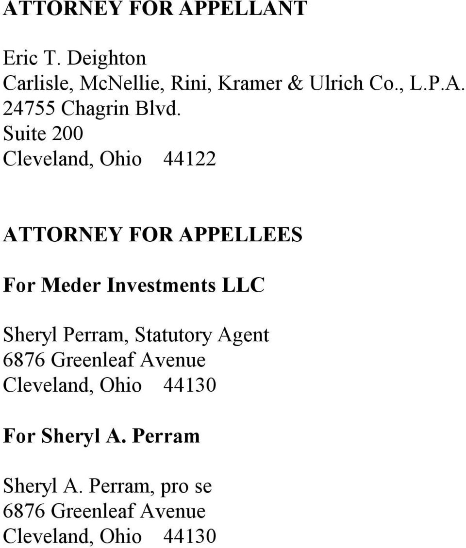 Suite 200 Cleveland, Ohio 44122 ATTORNEY FOR APPELLEES For Meder Investments LLC Sheryl