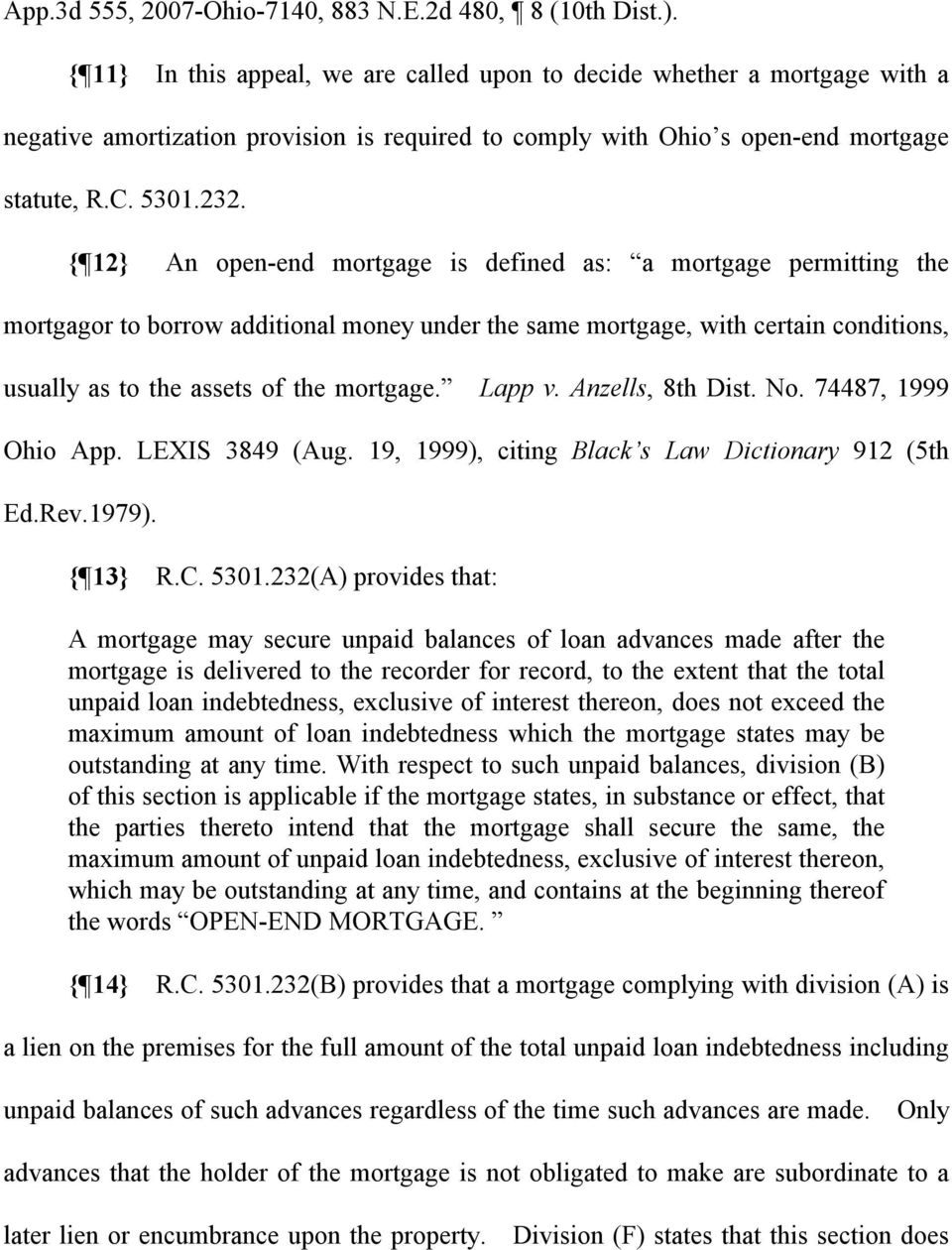 { 12} An open-end mortgage is defined as: a mortgage permitting the mortgagor to borrow additional money under the same mortgage, with certain conditions, usually as to the assets of the mortgage.
