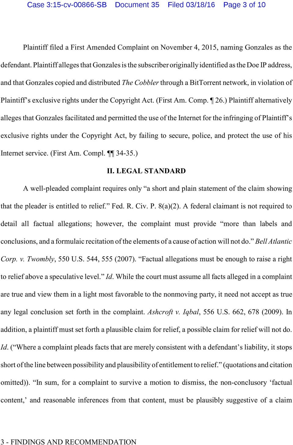 Plaintiff s exclusive rights under the Copyright Act. (First Am. Comp. 26.