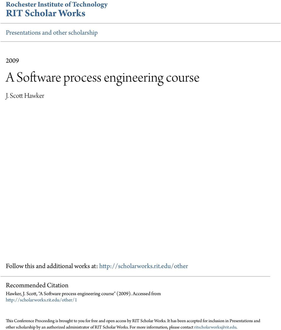 "Scott, ""A Software process engineering course"" (2009). Accessed from http://scholarworks.rit."
