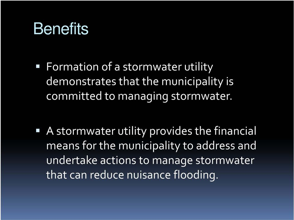 A stormwater utility provides the financial means for the