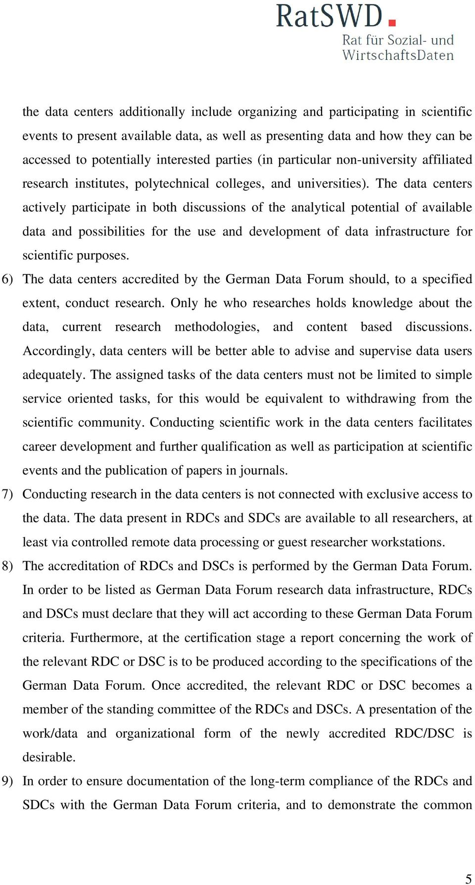 The data centers actively participate in both discussions of the analytical potential of available data and possibilities for the use and development of data infrastructure for scientific purposes.