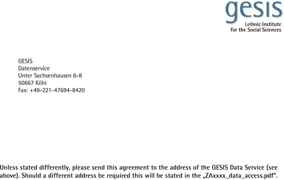 agreement to the address of the GESIS Data Service (see above).