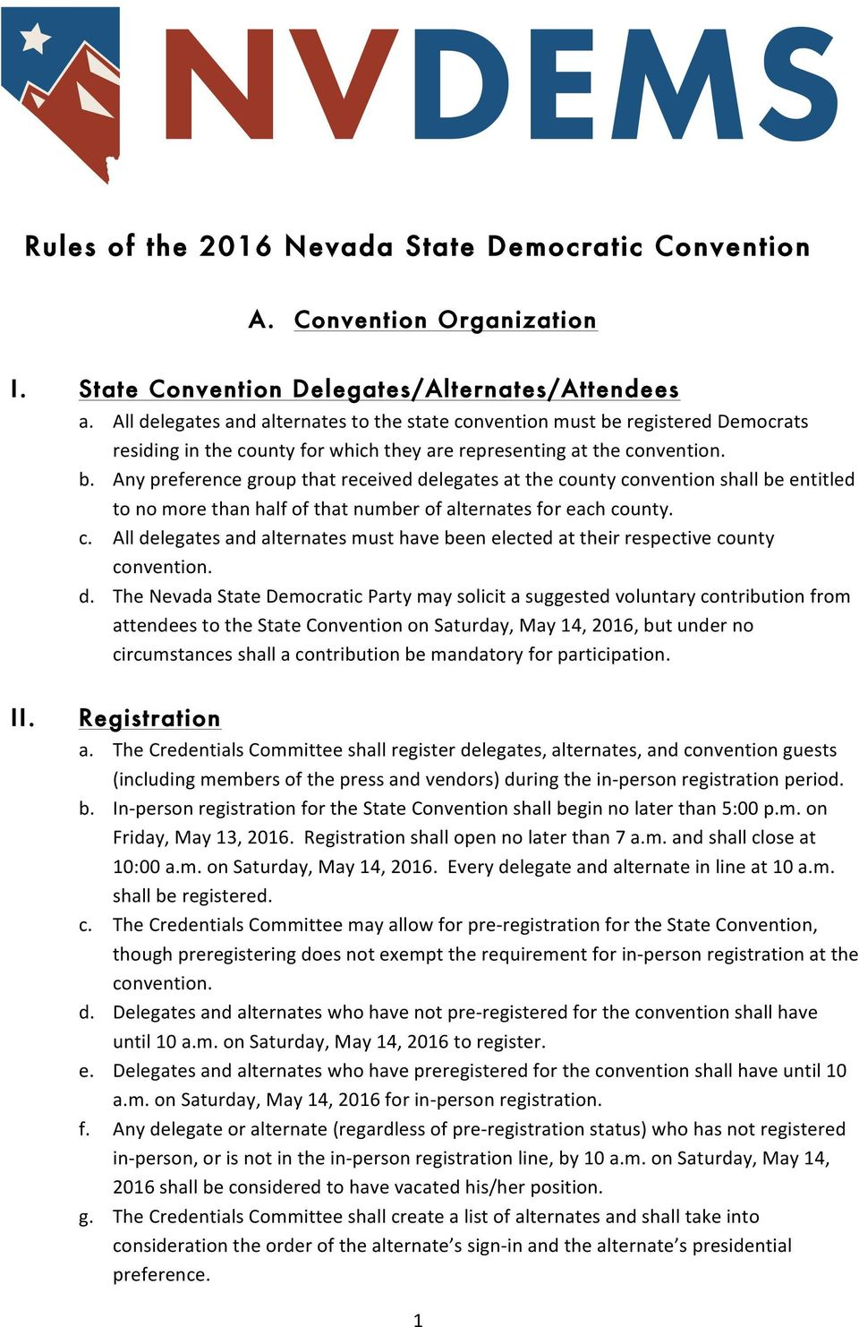 registered Democrats residing in the county for which they are representing at the convention. b.
