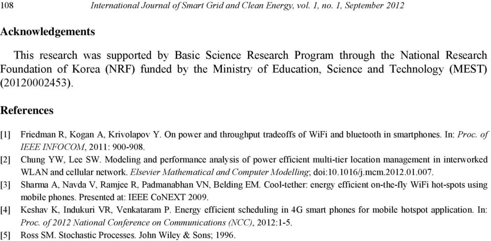 smartphones In: Proc of IEEE INFOOM, 2011: 900-908 [2] hung Y, Lee Modelng and performance analyss of power effcent mult-ter locaton management n nterworked LAN and cellular network Elsever
