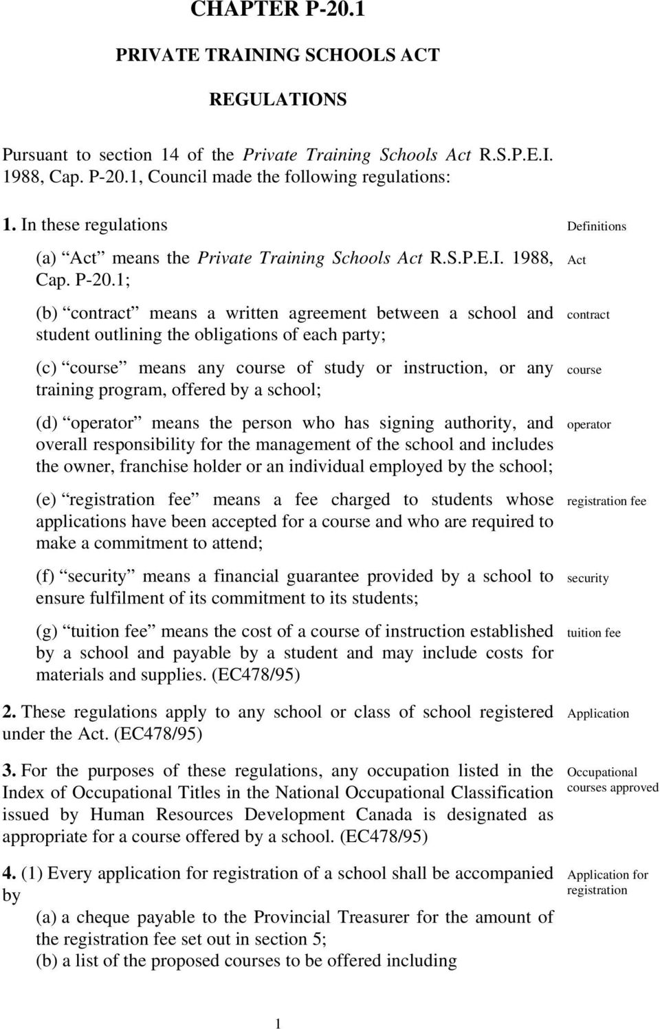 1; (b) contract means a written agreement between a school and student outlining the obligations of each party; (c) course means any course of study or instruction, or any training program, offered