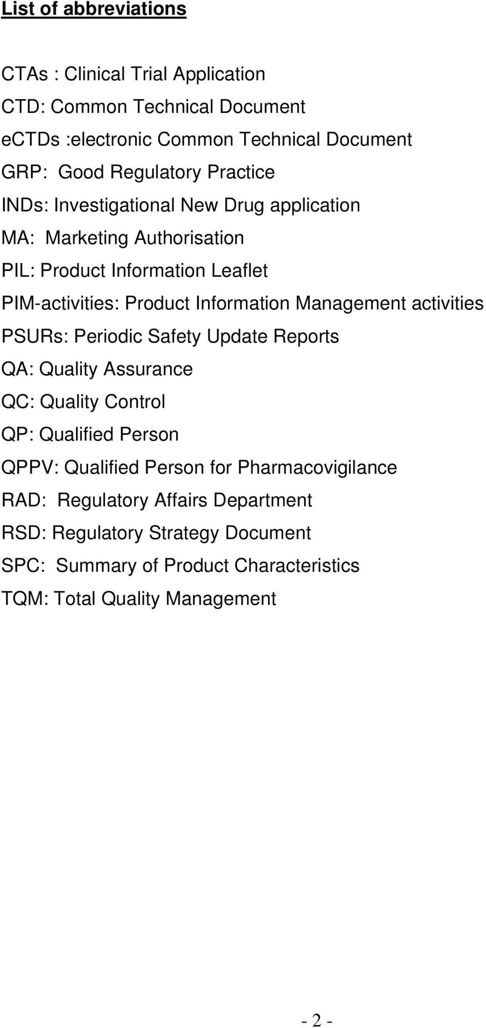Management activities PSURs: Periodic Safety Update Reports QA: Quality Assurance QC: Quality Control QP: Qualified Person QPPV: Qualified Person for