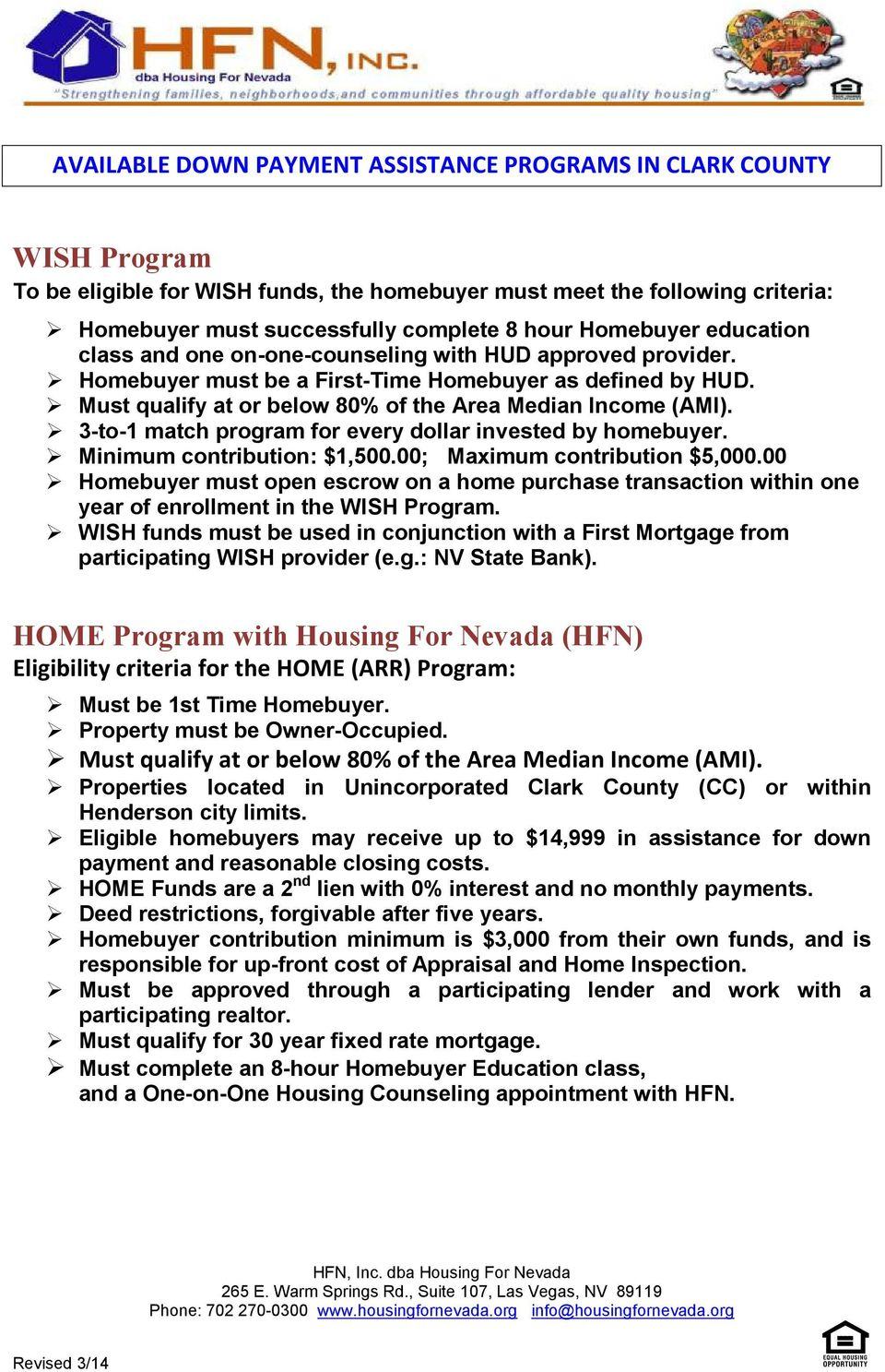 00; Maximum contribution $5,000.00 Homebuyer must open escrow on a home purchase transaction within one year of enrollment in the WISH Program.