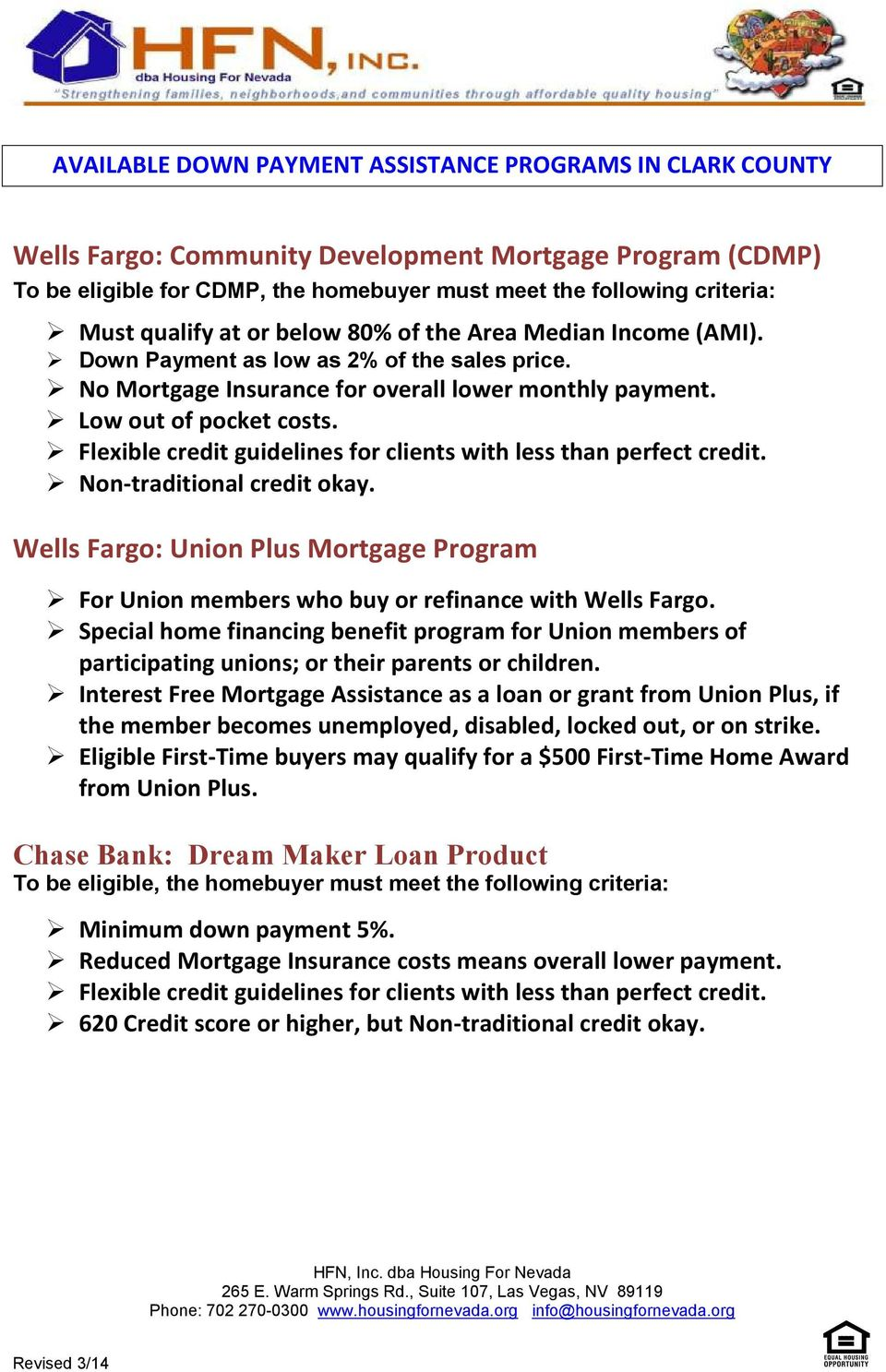 Wells Fargo: Union Plus Mortgage Program For Union members who buy or refinance with Wells Fargo.